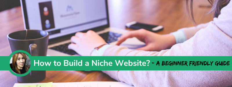 How to Build a Niche Website beginner friendly guide