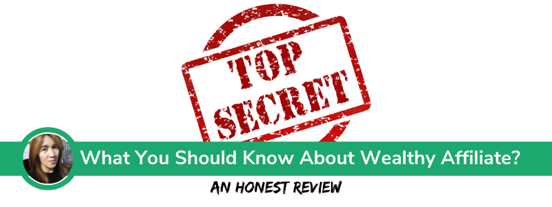 What You Should Know About Wealthy Affiliate Honest Review 2019