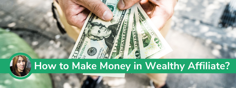 How to Make Money in Wealthy Affiliate