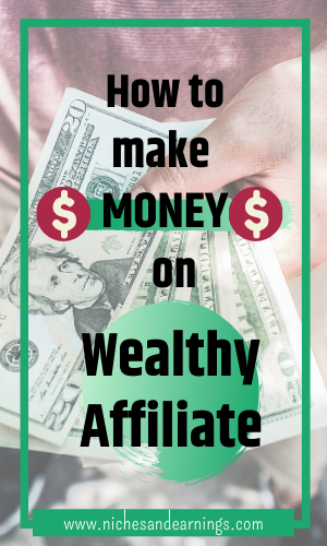 How to Make Money on Wealthy Affiliate