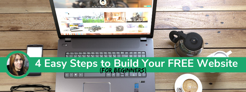 4 Easy Steps tp Build Your Free Website for Beginners