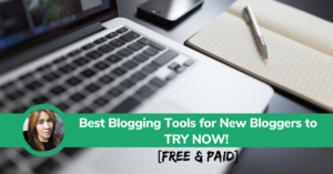 Best Blogging Tools For New Bloggers to Try Now! [Free and Paid]