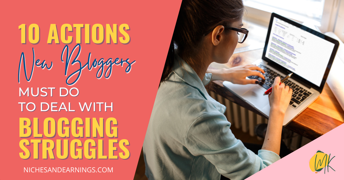10 Actions New Bloggers Must Do To Deal with Blogging Struggles